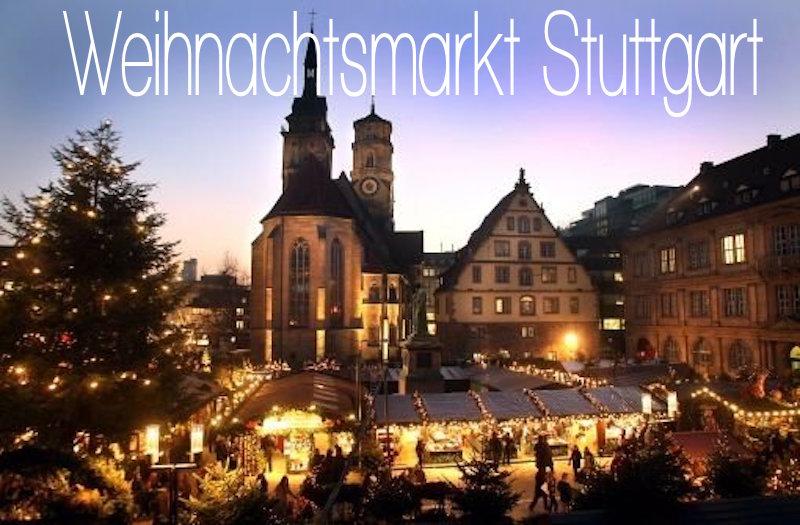 Weihnachtsmarkt Deutschland Stuttgart Beste Weihnachtsmärkte