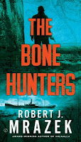 The Bone Hunters by Robert J. Mrazek