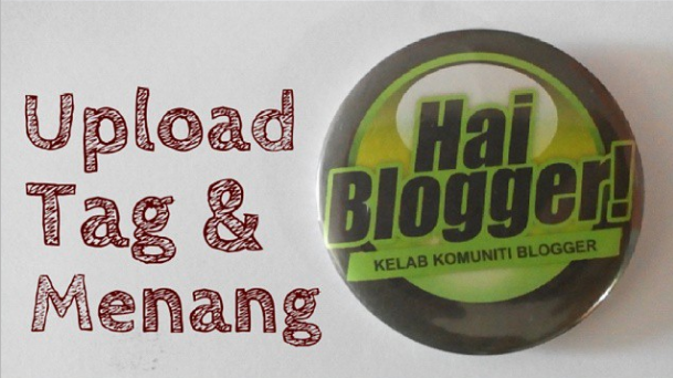 Upload, Tag & Menang Kontest HaiBlogger!