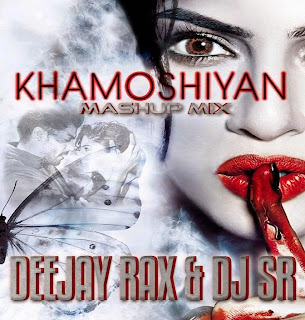 KHAMOSHIYAN TITLE SONG ARIJIT SINGH - DJ RAX & DJ SR MIX