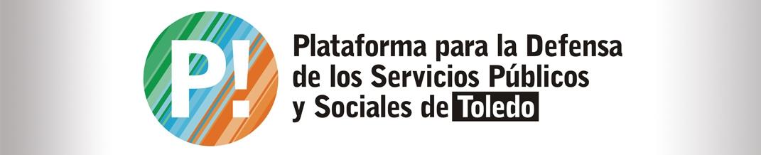 PLATAFORMA PARA LA DEFENSA DE LOS      SERVICIOS PÚBLICOS Y SOCIALES