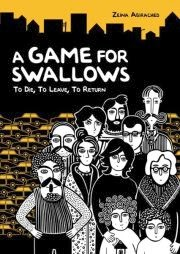 cover art for A Game For Swallows, featuring a black and white cartoon of eleven people of various ages and genders gathered together in front of a sea of cars in black and yellow. The silhouette of a city is visible in the background