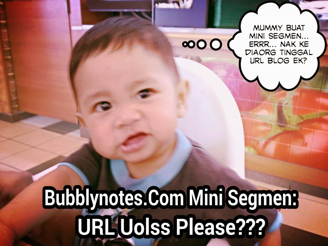 http://www.bubblynotes.com/2014/10/bubblynotescom-mini-segmen-url-uolss.html