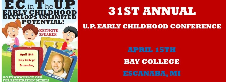 The Upper Peninsula Early Childhood Conference