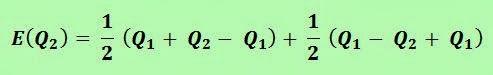 E(Q2) = 1/2 (Q1 + Q2 - Q2) + 1/2 (Q1 - Q2 + Q1)