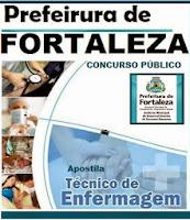 Apostila Prefeitura de Fortaleza 2015 Concurso - Técnico de Enfermagem.