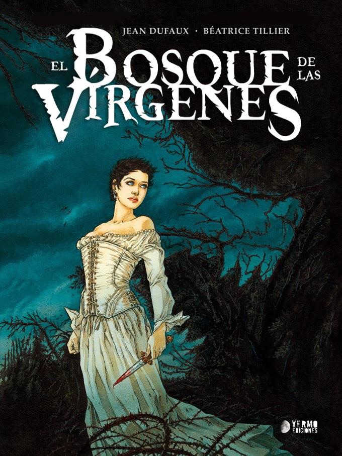 el bosque de las virgenes dufaux tillier comic yermo ediciones