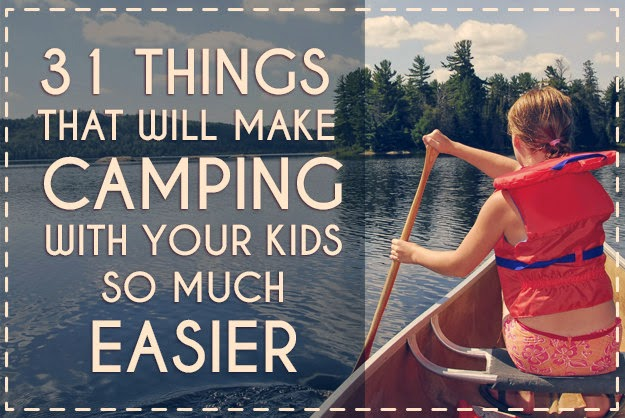 31 Things That Will Make Camping With Your Kids So Much Easier