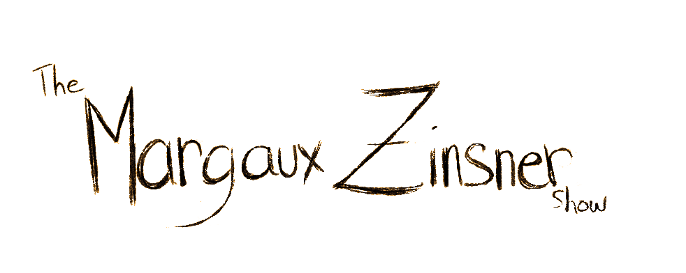 The Margaux Zinsner Show