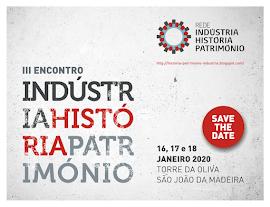 III ENCONTRO ANUAL INDÚSTRIA, HISTÓRIA, PATRIMÓNIO
