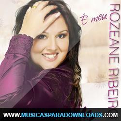 Capa Rozeane Ribeiro – É Meu (2013) | músicas