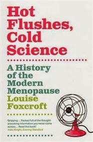 Hot Flushes, Cold Science: A History of the Modern Menopause by Louise Foxcroft