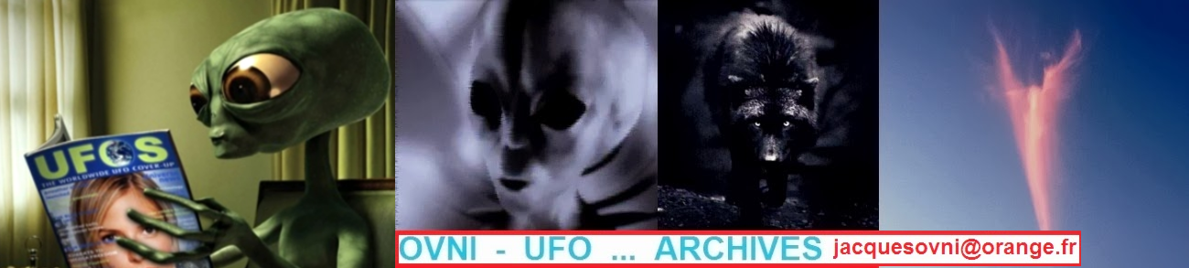 OVNI  -  UFO   ...   ARCHIVES   ...