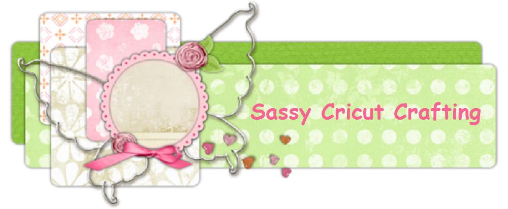 Sassy Cricut Crafting