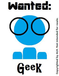 Etre geek et associal (par choix/anxiété/asperger/)  Wanted+Geek