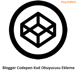 Blogger Codepen Kod Okuyucusu Ekleme