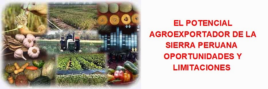 POTENCIAL AGRO-EXPORTADOR DE LA SIERRA DEL PERÚ