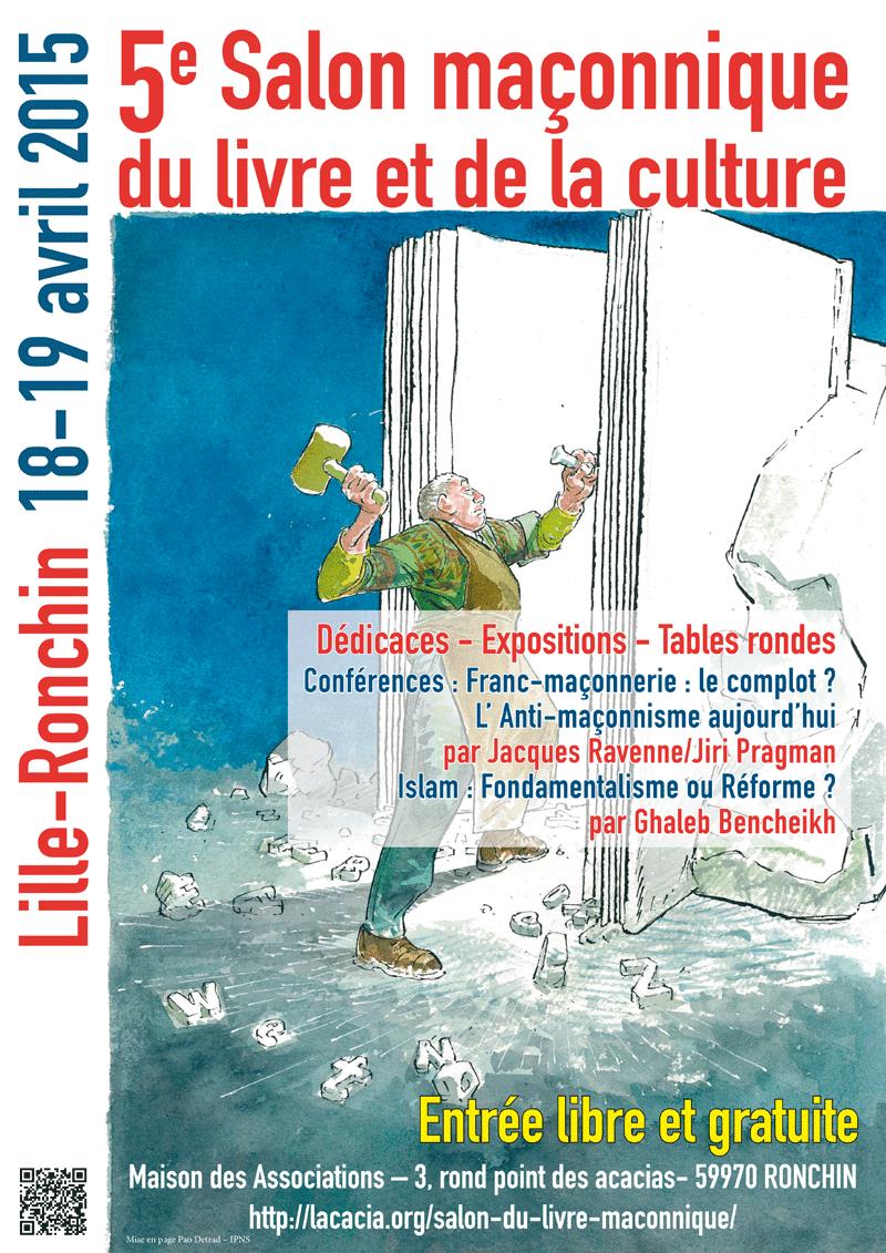 http://www.jlturbet.net/2015/02/5eme-salon-maconnique-du-livre-et-de-la-culture-les-18-et-19-avril-2015-a-ronchin-pres-de-lille.html