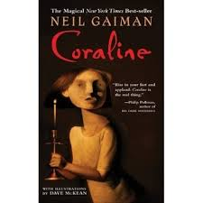 http://www.amazon.com/Coraline-Neil-Gaiman/dp/0380807343/ref=sr_1_2?ie=UTF8&qid=1450012358&sr=8-2&keywords=coraline