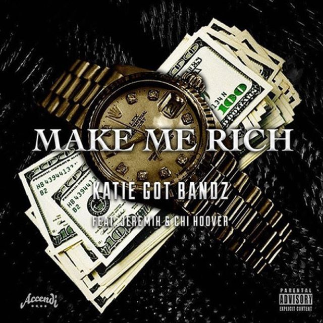 Katie Got Bandz - Make Me Rich (Feat. Jeremih & Chi Hoover)