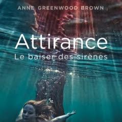 Le Baiser des sirènes, tome 1 : Attirance d'Anne Greenwood Brown