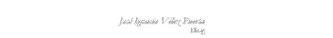 Blog de José Ignacio Vélez