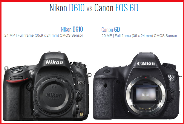 nikon d610 vs canon 6d which full frame dslr do you want