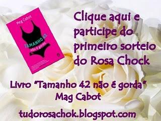 Sorteio Rosa Chock!