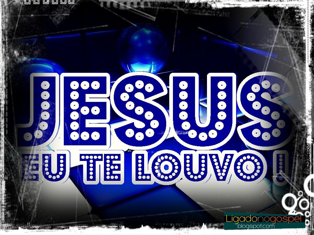 JESUS, EU TE LOUCO | PAPEL DE PAREDE GOSPEL