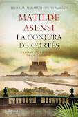 La conjura de Corts-Matilde Asensi