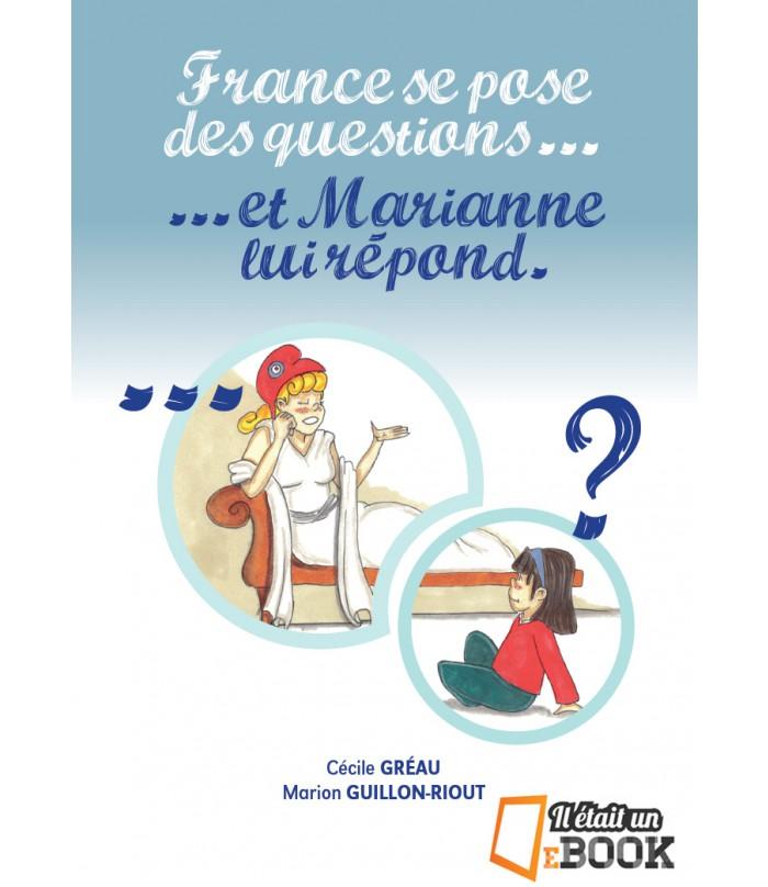 France se pose des questions et Marianne lui répond