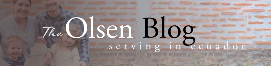 The Olsens: Serving In Ecuador