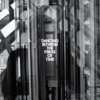 [2012] - Dancing Between The Fibers Of Time