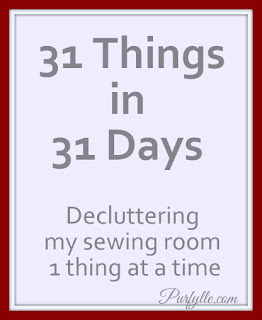 31 Things in 31 Days - Decluttering my sewing room 1 thing at a time.