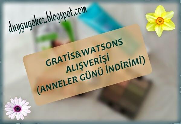 GRATİS ve WATSONS ALIŞVERİ