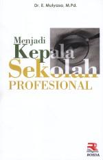 toko buku rahma: buku MENJADI KEPALA SEKOLAH PROFESIONAL, pengarang mulyasa, penerbit rosda