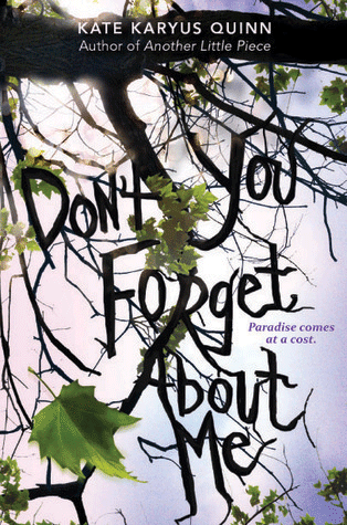 Dont You Forget About Me by Kate Karyus Quinn