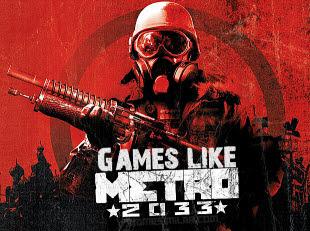 Games Like Metro 2033,Metro 2033