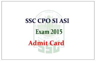 SSC CPO SI ASI -PET & Medical 2015 (NR, WR, NER) Admit Card
