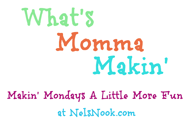 What's Momma Makin Mondays at www.nelsnook.com