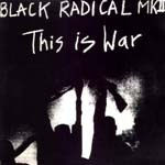 Black Radical MKII ‎– This Is War EP (1993, VLS, 128)