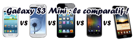 Comparatif : Galaxy S3 Mini vs Galaxy S3 vs iPhone 5 vs Galaxy Nexus vs Galaxy Note