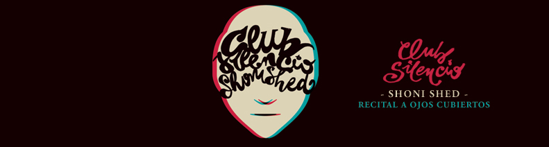 """Club  Silencio""  by  Shoni  Shed"