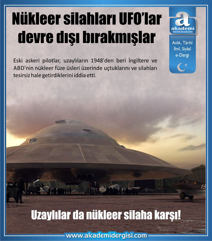 Nükleer silahları UFO'lar devre dışı bırakmışlar | Uzaylılar da nükleer silahlara karşı