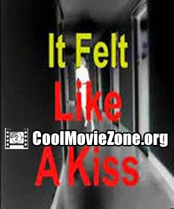 It Felt Like a Kiss (2009)