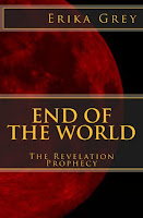 a photo of the book End of the World: The Revelation Prophecy by Erika Grey which features a blood moon on the cover and Erika Grey across the top of the book and End of the World in capital letters centered in the center of the book, with the Revelation Prophecy below it in smaller caps.