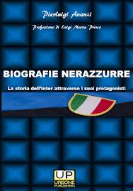 Biografie Nerazzurre - La storia dell'Inter attraverso i suoi protagonisti
