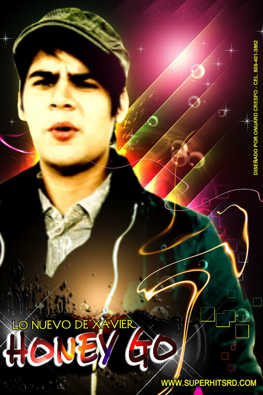 DESCARGA EL NUEVO EXITO DE XAVIER -  HONEY GO AQUI