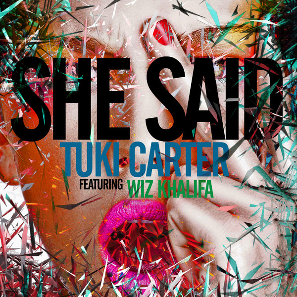 Tuki Carter - She Said (feat. Wiz Khalifa) - Single  Cover
