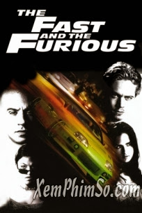 Quá Nhanh Quá Nguy Hiểm 1 - The Fast and the Furious